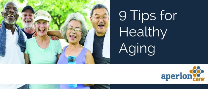 9 Tips for Healthy Aging